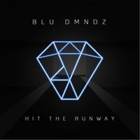 Blu Dmndz | Hit the Runway