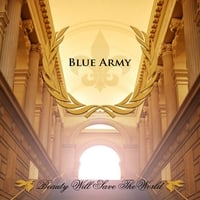 Blue Army | Beauty Will Save The World