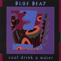 Blue Beat | Cool Drink A Water