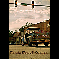 BlueBilly Grit | Ready For A Change
