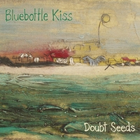 Bluebottle Kiss | Doubt Seeds 2
