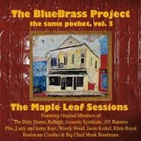 The Bluebrass Project | The Same Pocket, Vol. 3: the Maple Leaf Sessions