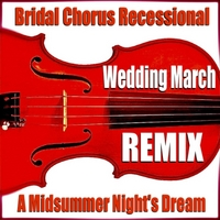 Blue Claw Philharmonic | Wedding March Remix (Bridal Chorus Recessional) [a Midsummer Night's Dream]