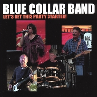 Blue Collar Band | Let's Get This Party Started!