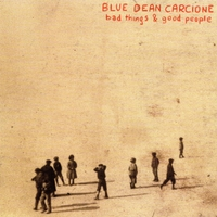 Blue Dean Carcione | Bad Things & Good People