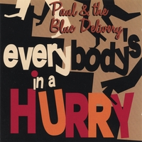 Paul & The Blue Delivery | Everybody´s in a Hurry