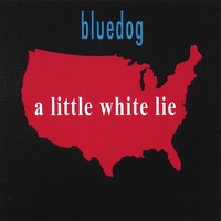 Bluedog | A Little White Lie
