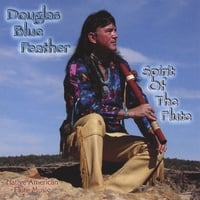Douglas Blue Feather | Spirit Of The Flute