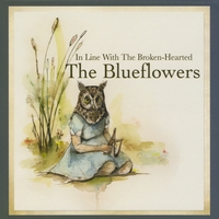 The Blueflowers | In Line With The Broken-Hearted