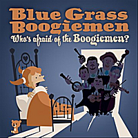 Blue Grass Boogiemen | Who's Afraid of the Boogiemen?