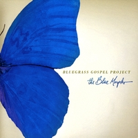 Bluegrass Gospel Project | The Blue Morpho