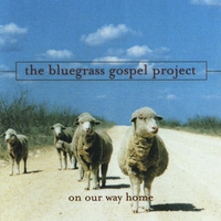 Bluegrass Gospel Project | On Our Way Home