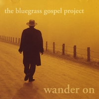 Bluegrass Gospel Project | Wander On