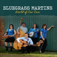 Bluegrass Martins | World of Our Own