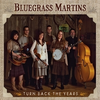Bluegrass Martins | Turn Back The Years
