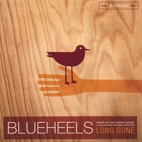 BLUEHEELS | Long Gone
