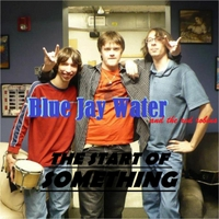 Blue Jay Water & the Red Robins | The Start of Something