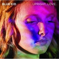 Blue Kid | Upright, Love