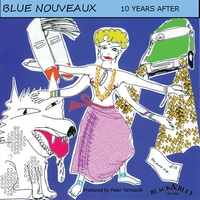 Blue Nouveaux | 10 Years After