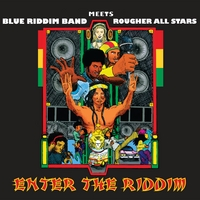 Blue Riddim Band & Rougher All Stars | Enter the Riddim