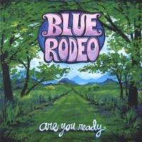Blue Rodeo | Are You Ready