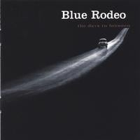 Blue Rodeo | The Days In Between