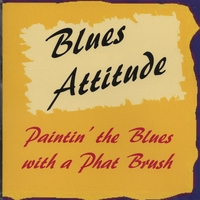 Blues Attitude | Paintin' the Blues with a PHAT Brush