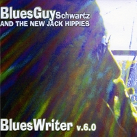 Bluesguy Schwartz & the New Jack Hippies | Blueswriter v.6.0
