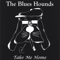 The Blues Hounds | Take Me Home