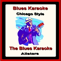 The Blues Karaoke Allstars | Blues Karaoke-Chicago Style