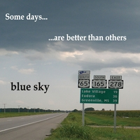 Blue Sky | Some Days...Are Better Than Others