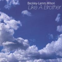 Beckley Lamm Wilson | Like A Brother