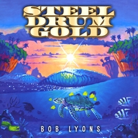Bob Lyons | Steel Drum Gold
