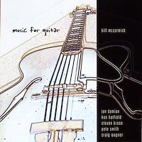 Bill McCormick | Music For Guitar/Volume One