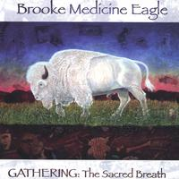 Brooke Medicine Eagle | Gathering: The Sacred Breath