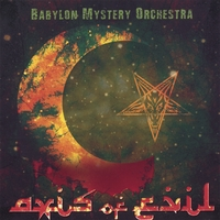 Babylon Mystery Orchestra | Axis Of Evil