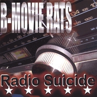 The B-Movie Rats | Radio Suicide