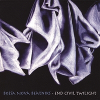Bossa Nova Beatniks | End Civil Twilight