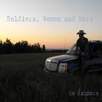 Bo Ashmore | Soldiers, Women and Wars