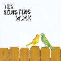 the Boasting Weak | the Boasting Weak