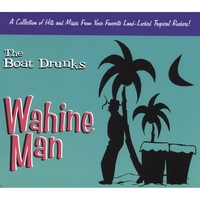 The Boat Drunks | Wahine Man