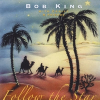 Bob King | Follow the Star
