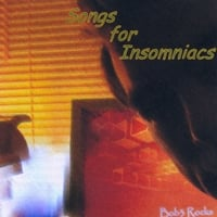 Bob3 Rocks | Songs for Insomniacs