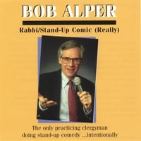 Rabbi Bob Alper | Bob Alper: Rabbi/Stand-Up Comic (Really)