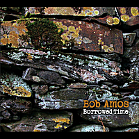Bob Amos | Borrowed Time