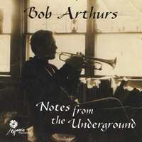Bob Arthurs | Notes from the Underground
