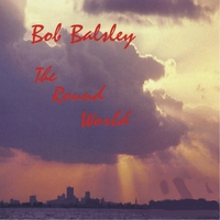 Bob Balsley | The Round World