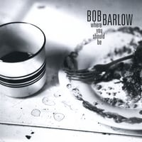 Bob Barlow | Where You Should Be
