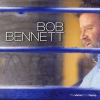 Bob Bennett | The View From Here
