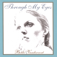 Bobbi Vandervort | Through My Eyes